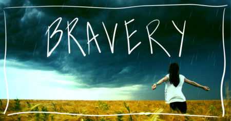 bravery courage soul